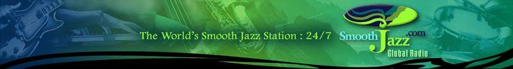 SmoothJazz.com Global Radio : The Global Home for Smooth Jazz . Trad Jazz . Nu Jazz . Chill Jazz : 24/7
