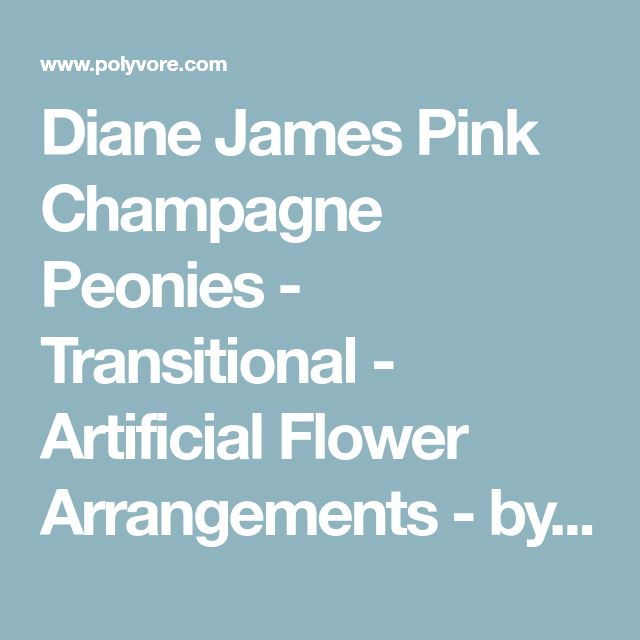 Diane James Pink Champagne Peonies - Transitional - Artificial Flower Arrangements - by Diane James Home - Polyvore