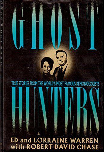 Amazon.com: Ghost Hunters: True Stories from the World's Most Famous Demonologists (9780312033538): Ed Warren, Lorraine Warren, Robert David Chase: Books