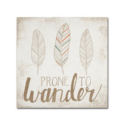 "Trademark Art 'Prone to Wander Beige' Textual Art on Wrapped Canvas Size: 18"" H x 18"" W"