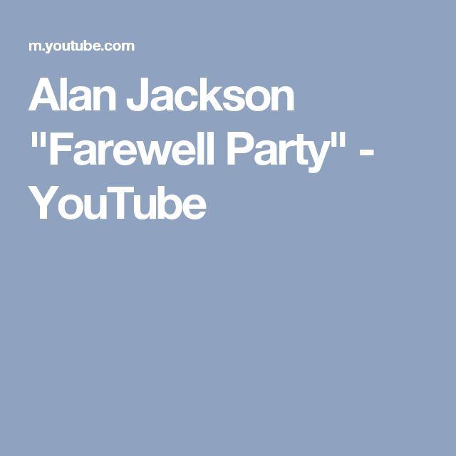 "Alan Jackson ""Farewell Party"" - YouTube"