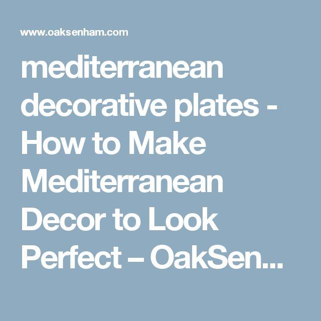 mediterranean decorative plates - How to Make Mediterranean Decor to Look Perfect – OakSenHam.com ~ Inspiration Home Design and Decor