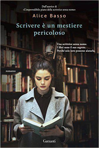 Scrivere è un mestiere pericoloso eBook: Alice Basso: Amazon.it: Kindle Store