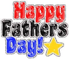 Happy Fathers Day!  To All The Great Dads I Hope You Have a GREAT DAY!!!!!!