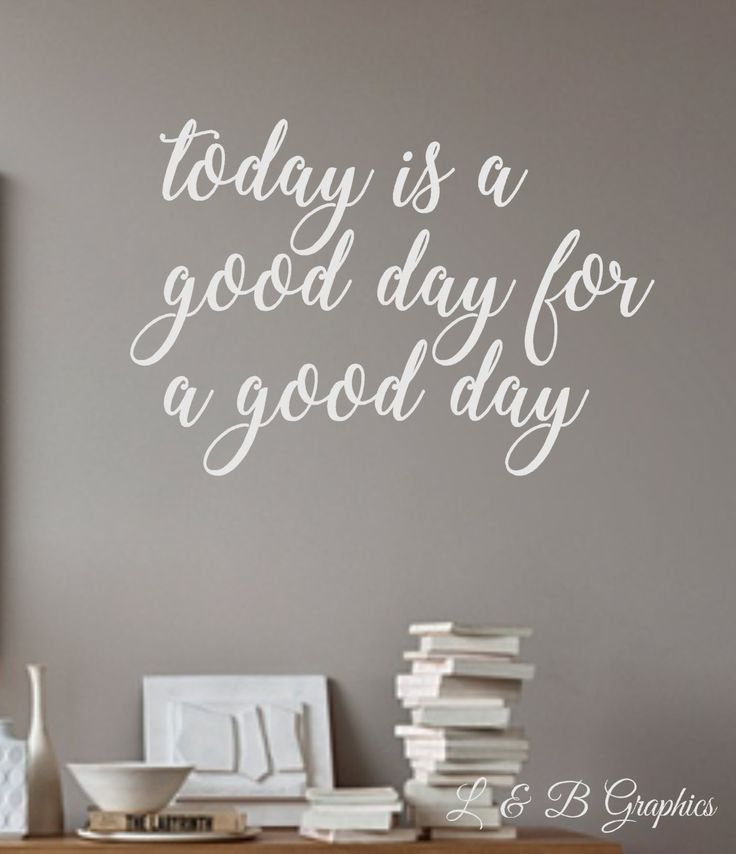 Vinyl Wall Decal- Today is a good day for a good day-Wall Quotes- Decals-Words for the Wall- French Country Decor- Home Decor by landbgraphics on Etsy