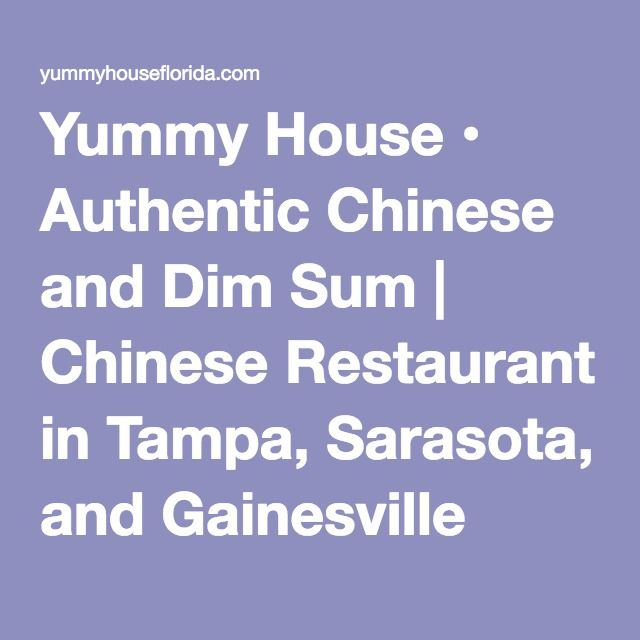 Yummy House • Authentic Chinese and Dim Sum | Chinese Restaurant in Tampa, Sarasota, and Gainesville