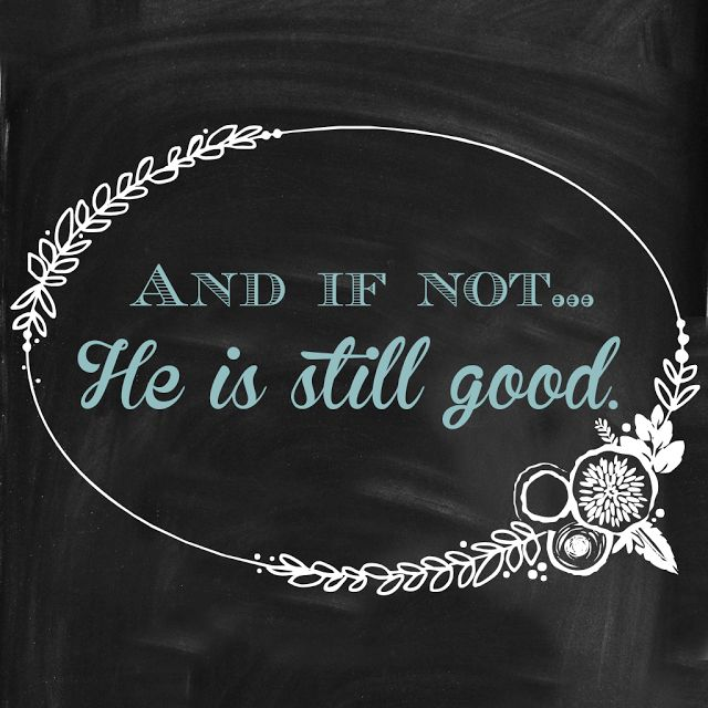 """""""And if not... He is still good"""". A blog post about lessons learned through the trial of infertility. #infertility #pcos"""