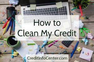 """For the sake of your credit score, it's time to stop thinking about """"credit repair"""" as a dirty word. Unfortunately, this invaluable process has gotten a bad rap thanks to shady credit repair companies that take advantage of consumers. That's why if you find yourself asking """"How to clean my credit,"""" DIY credit repair is the best answer."""