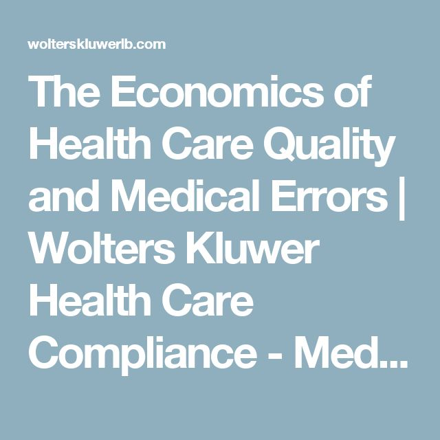 The Economics of Health Care Quality and Medical Errors | Wolters Kluwer Health Care Compliance - MediRegs | ComplyTrack