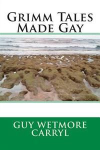 Guy Wetmore Carryl: Grimm Tales Made Gay  (6,60€) Must have!