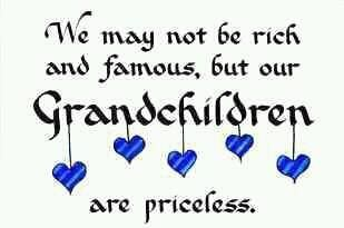 We may not be rich & famous, but our Grandchildren are priceless.  <3 <3 <3