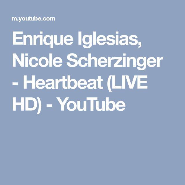 Enrique Iglesias, Nicole Scherzinger - Heartbeat (LIVE HD) - YouTube