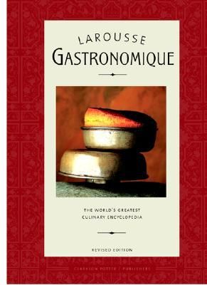 Larousse Gastronomique: The World's Greatest Culinary Encyclopedia by Librairie Larousse