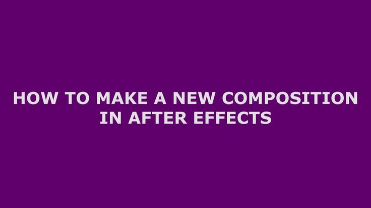 How To Make A New Composition In After Effects