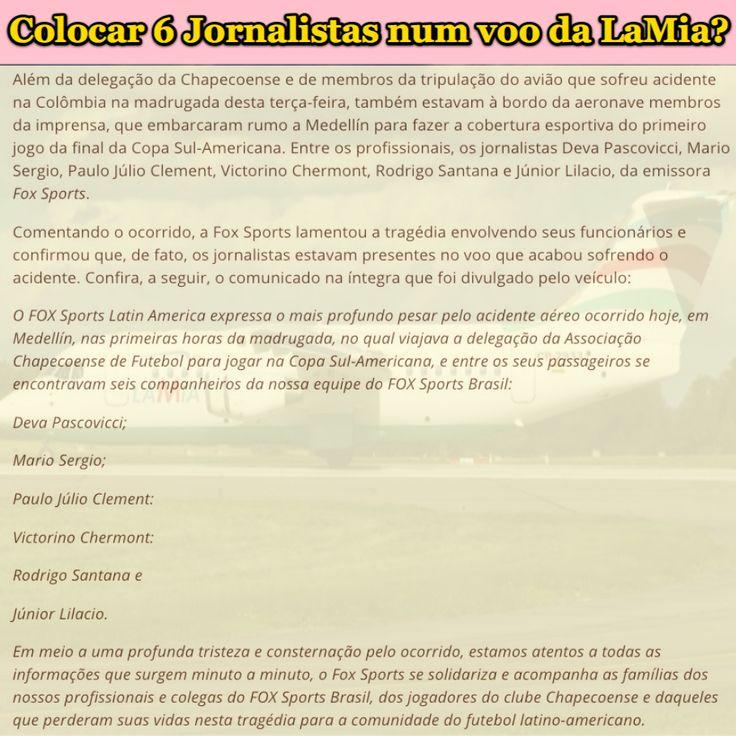 Colocar 6 Jornalistas num voo da LaMia? [Fox Sports Brasil - Gazeta Esportiva] http://www.gazetaesportiva.com/chapecoense/fox-sports-emite-comunicado-sobre-jornalistas-a-bordo-do-aviao ②⓪①⑥ ①① ②⑨