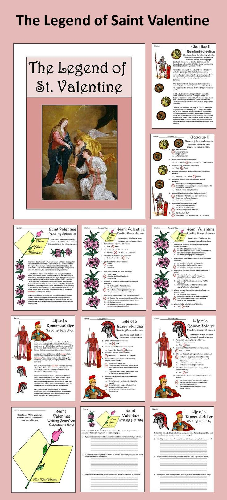 Legend of St. Valentine Activity Packet: The story of the Roman Catholic priest, St. Valentine, and Roman Emperor, Claudius Gothicus, who reigned from 268-270 A.D.  Contents include: * Reading Selections & Quizzes - St. Valentine, Claudius II, Life of a Roman Soldier * St. Valentine Writing Activity * Valentine Note Creative Writing Activity * Roman Soldier Writing Activity * Centurion Helmet Craft * Valentine's Mitre Craft #Valentines #Day #Activities #Reading #Teacherspayteachers