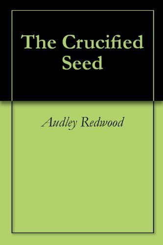 The 19 best 1 cassa blanca images on pinterest first ladies the the crucified seed by audley redwood httpamazon fandeluxe Images