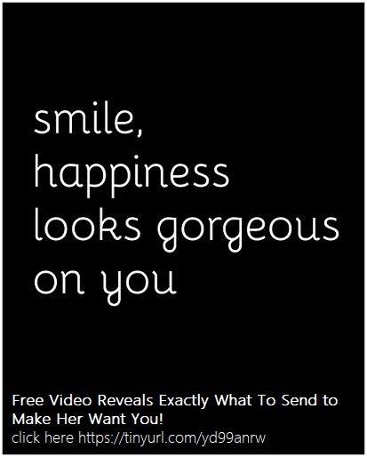Free Video Reveals Exactly What To Send To Make Her Want You Click