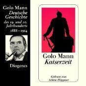 """Der Erste Weltkrieg, die Weimarer Republik, der Nationalsozialismus: """"Alle drei bereiteten sich vor in der Kaiserzeit"""", so Golo Mann."""
