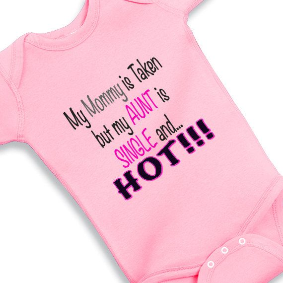 94 best aunt onesies images on pinterest babies clothes baby my mommy is taken but my aunt is single and by babyonesiesbynany negle Image collections