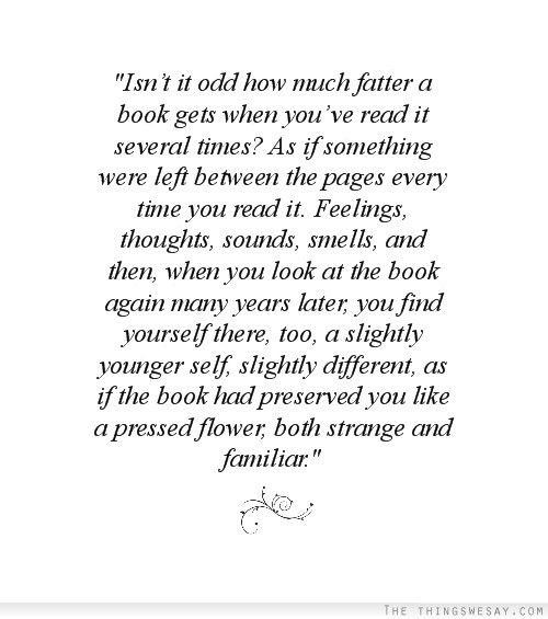 Charming This Is Why I Re Read Books. :) They Become Like Old Friends That You Can  Revisit Those Memories With. This Is So True, I Remember A Younger Me Under  My Bed ...