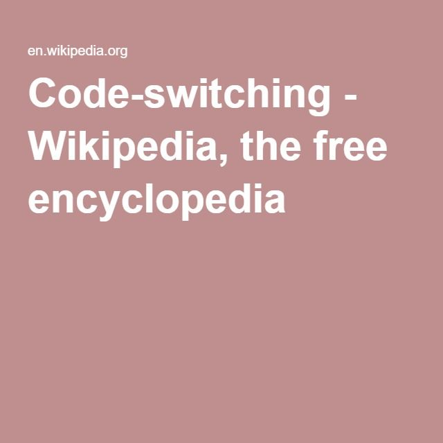 Code-switching - Wikipedia, the free encyclopedia