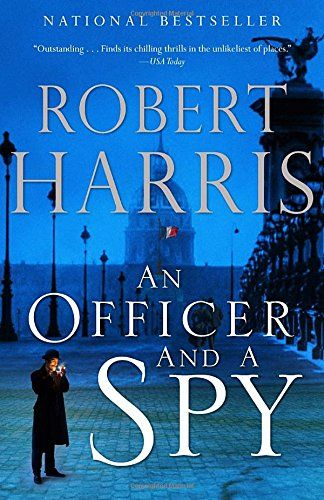 An Officer and a Spy, by Robert Harris, Wins the American Library in Paris Book Award