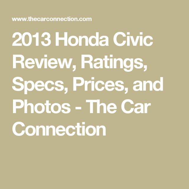 2013 Honda Civic Review, Ratings, Specs, Prices, and Photos - The Car Connection