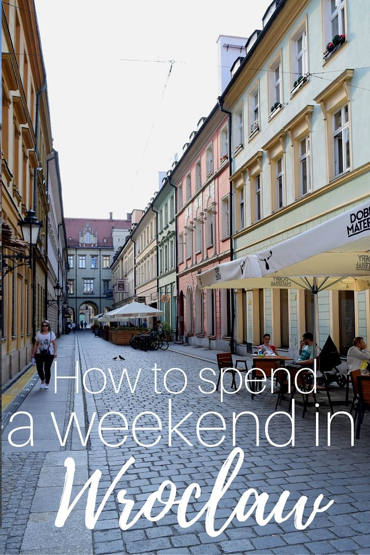 How to spend a weekend in Wroclaw, Poland