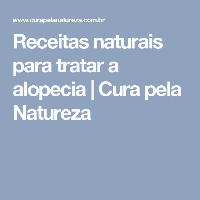 Receitas naturais para tratar a alopecia | Cura pela Natureza