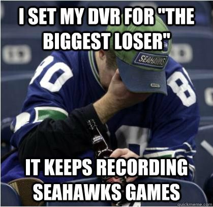 """I Set my dvr for """"The Biggest Loser"""" It Keeps Recording Seahawks Games"""
