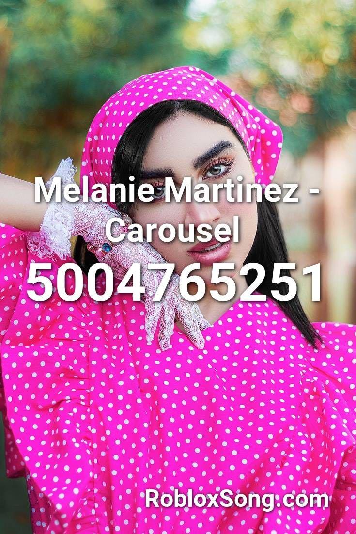 Melanie Martinez Carousel Roblox Id Roblox Music Codes Melanie Martinez Carousel Roblox Melanie Martinez Songs