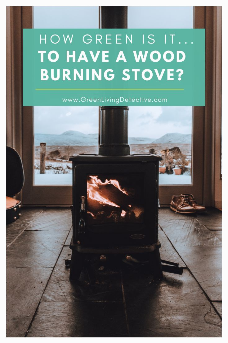 Is using a wood stove in the winter considered an …