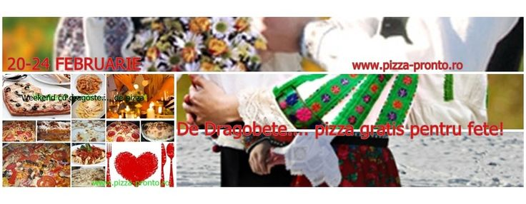 De Dragobete..... pizza GRATIS pentru fete! Promotie desfasurata in perioada 20-24 februarie. Nu ratati, detalii pe www.pizza-pronto.ro Sectiunea Stiri
