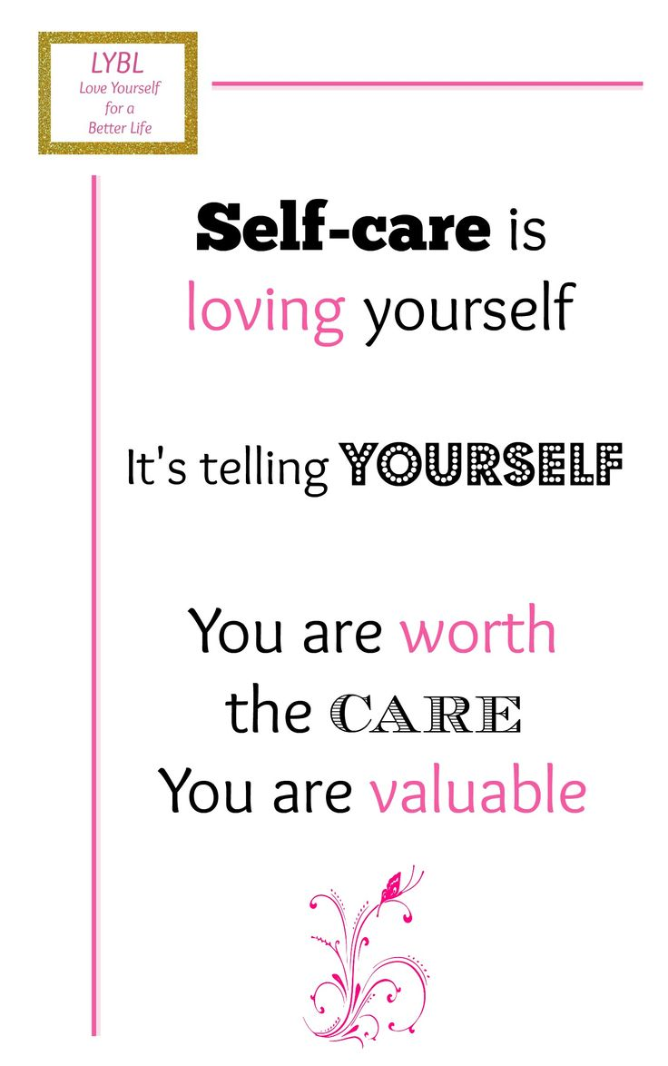 How to enjoy physical self-care - LYBL's quote on loving yourself and on self-care. Treat yourself with love and respect. The blog gives you solutions to fight mental illness, depression and anxiety. Share with friends and followers. Thx.