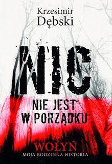 Kresy zaklęte w książkach: Krzesimir Dębski. Nic nie jest w porządku