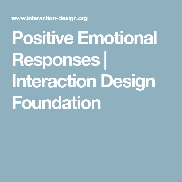 Positive Emotional Responses | Interaction Design Foundation