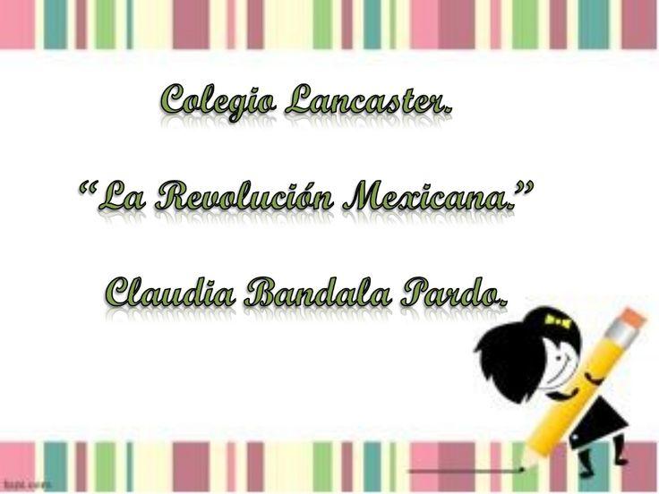 La revolucion mexicana para niños. by Maricela Vásquez Flores via slideshare