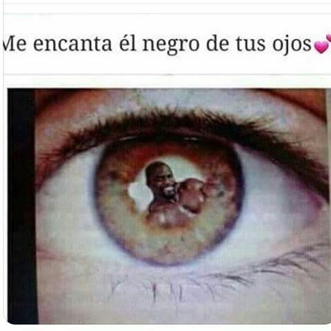Me encanta el negro de tu ojo