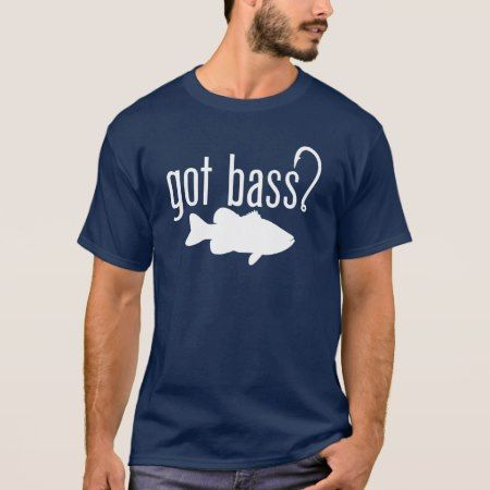 Got Bass? Bass fishing t-shirt - tap, personalize, buy right now!