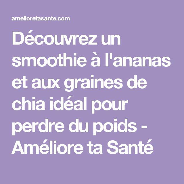 Découvrez un smoothie à l'ananas et aux graines de chia idéal pour perdre du poids - Améliore ta Santé