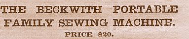 The later Beckwith MKIV sewing machines doubled in price from their predecessors from $10 to $20 and $25
