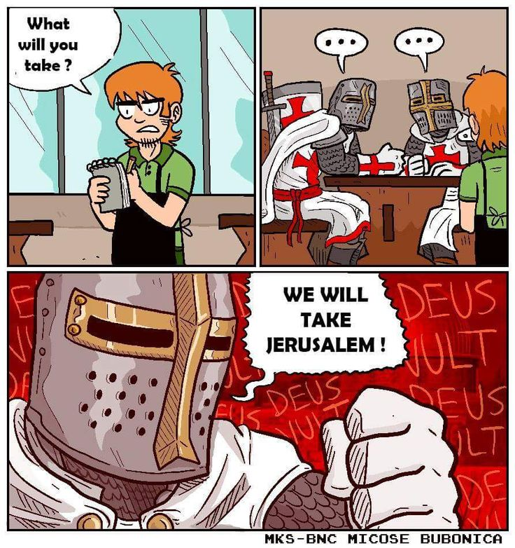 Deus Vult! It's funny because I am taking a course about the crusades in college