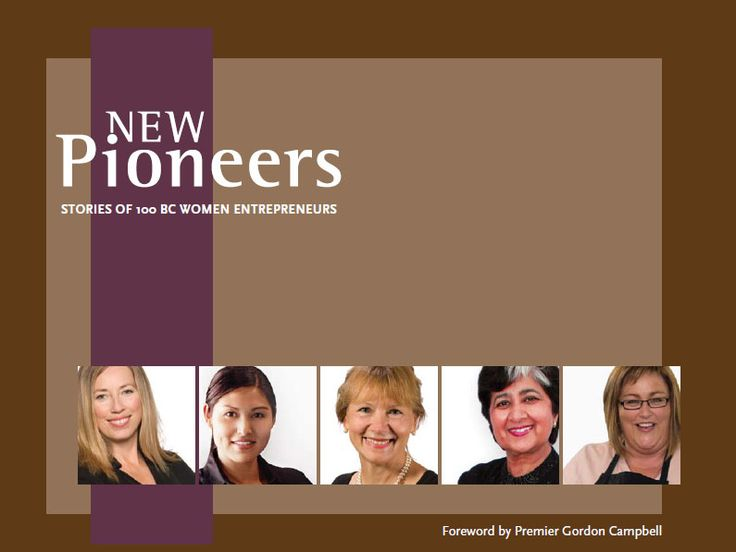 New Pioneers: Stories of 100 BC Women Entrepreneurs is a celebration of the pioneering spirit of 100 contemporary women entrepreneurs from around British Columbia, Canada.  A most successful collaboration between Andrea Lindal and Women's Enterprise Center. www.lexabi.com