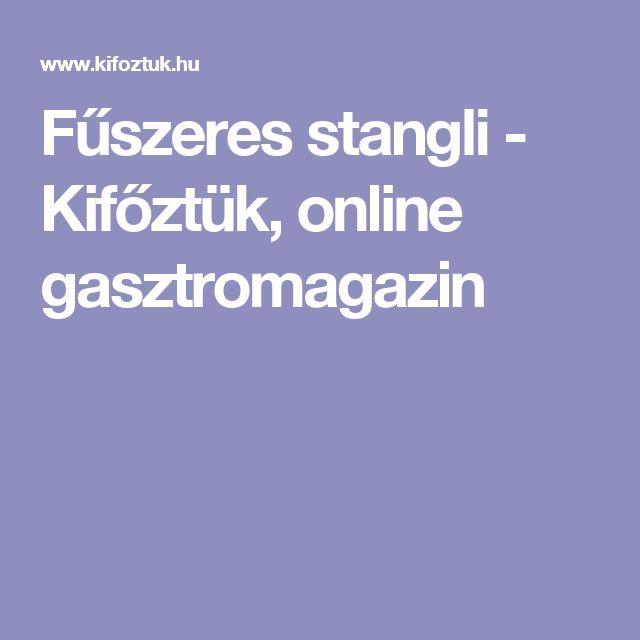 Fűszeres stangli - Kifőztük, online gasztromagazin