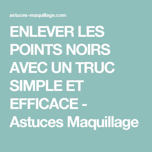 ENLEVER LES POINTS NOIRS AVEC UN TRUC SIMPLE ET EFFICACE - Astuces Maquillage