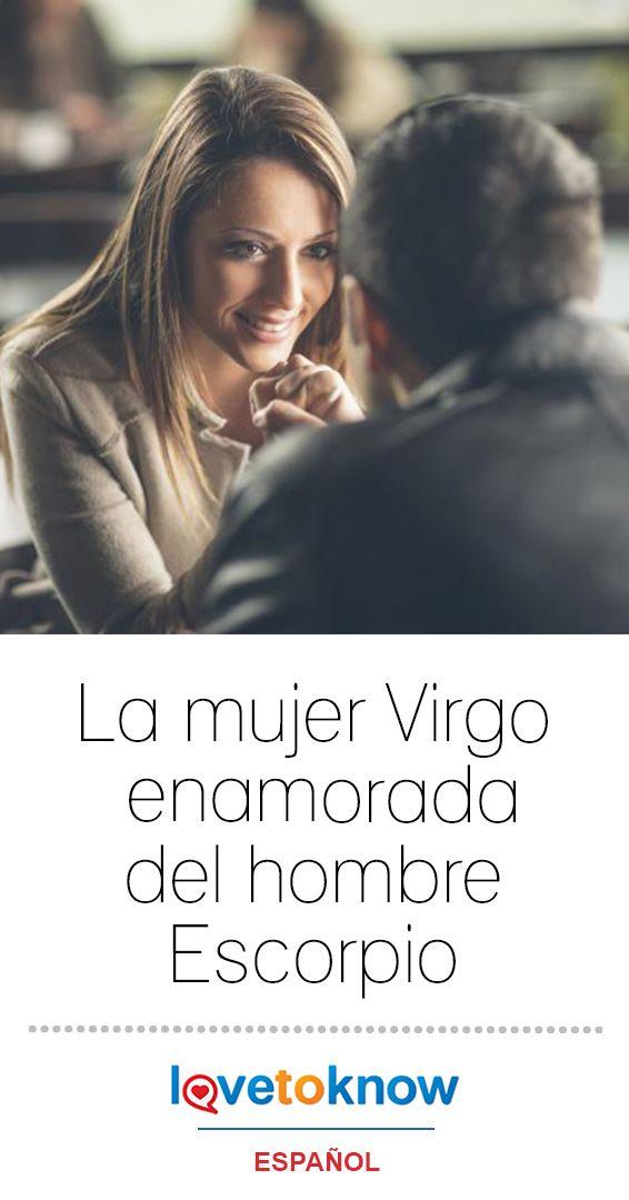 La Mujer Virgo Enamorada Del Hombre Escorpio Mujer Virgo Hombre