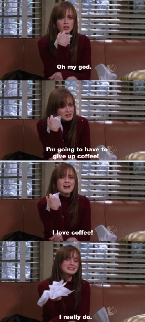 This is how i felt when my morning sickness wouldn't allow me one cup of coffee a day... sigh :(