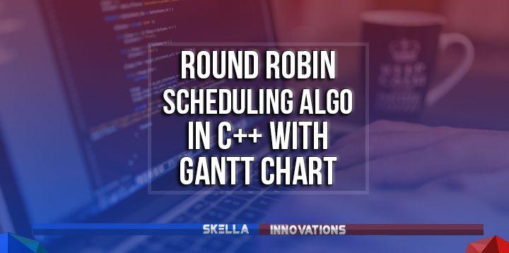 Round Robin Scheduling Program in C Source Code with Gantt Chart