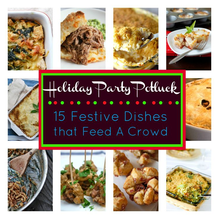 Holiday Party Potluck: 15 Festive Dishes That Feed A Crowd